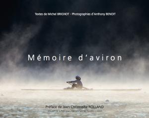 Mémoire d'aviron - Textes de Michel Brignot - Photographies d'Anthony Benoit