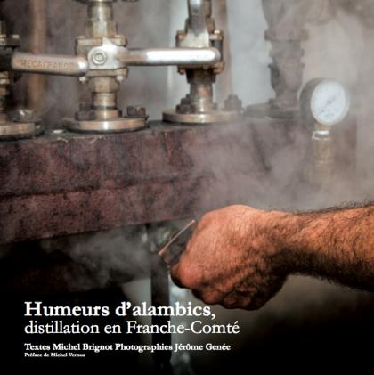 Humeurs d'alambics, distillation en Franche-Comté